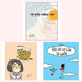 """Cobo 3 cuốn: Từ Điển Tiếng """"Em"""" + Vui Vẻ Không Quạu Nha + Đời Về Cơ Bản Là Buồn Cười + Bookmark happy"""