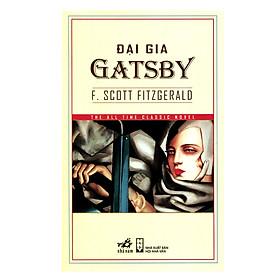 Cuốn sách thích hợp cho những ai quan tâm tới văn học và lịch sử tinh thần nước Mỹ thời hiện đai: Đại gia Gatsby