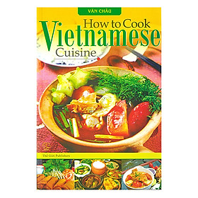 Hướng Dẫn Nấu Món Ăn Việt Nam (Tiếng Anh) - How To Cook Vietnamese Cuisine