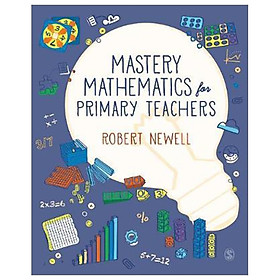 Mastery Mathematics For Primary Teachers