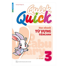Quick Quick Học Nhanh Từ Vựng Tiếng Anh 3 (7 - 8 Tuổi)