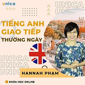 Khóa học NGOẠI NGỮ- Tiếng anh giao tiếp thường ngày - GV Hannah Phạm [UNICA.VN