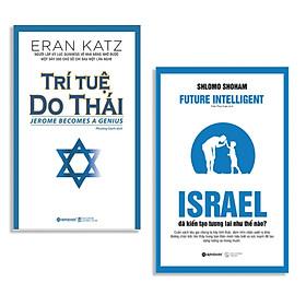 Combo Sách : Trí Tuệ Do Thái + Israel Đã Kiến Tạo Tương Lai Như Thế Nào?