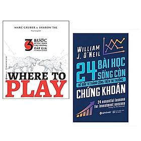 Combo 2 cuốn sách kinh tế giúp bạn đưa ra quyết định đúng đắn: 24 Bài Học Sống Còn Để Đầu Tư Thành Công Trên Thị Trường Chứng Khoán + Where To Play: 3 Bước Để Xác Định Thị Trường Đắt Giá Của Doanh Nghiệp