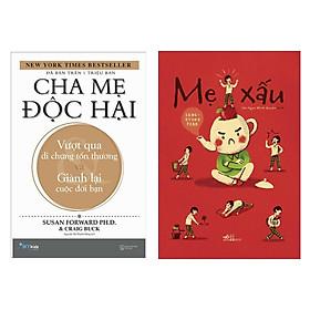 Combo 2 Cuốn Sách Về Nuôi Dạy Con : Cha Mẹ Độc Hại - Vượt Qua Di Chứng Tổn Thương Và Giành Lại Cuộc Đời Bạn + Mẹ Xấu (Tặng kèm Bookmark Happy Life )