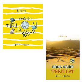 [Download Sách] Combo 2 cuốn: Thích Là Nhích - Đi Nhiều Tiền Ít - Bóng Người Trên Cát
