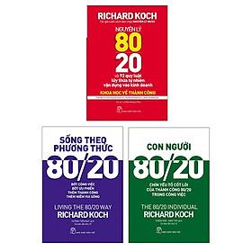 Bộ Sách Con Người 80/20 + Sống Theo Phương Thức 80/20 + Nguyên Lý 80/20 Và 92 Quy Luật Lũy Thừa Tự Nhiên Vận Dụng Vào Kinh Doanh (Bộ 3 Cuốn)