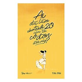 Sách Kỹ Năng Sống: Ai Đã Làm Cho Tuổi 20 Của Tôi Cô Đơn Đến Vậy - (Cuốn Sách Trang Bị Cho Bạn Khả Năng Tự Bảo Vệ Bản Thân) - Tặng Kèm Bookmark Greenlife