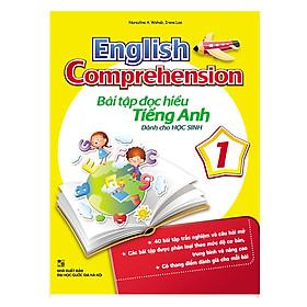 English Comprehension – Bài Tập Đọc Hiểu Tiếng Anh 1 (Dành Cho Học Sinh)