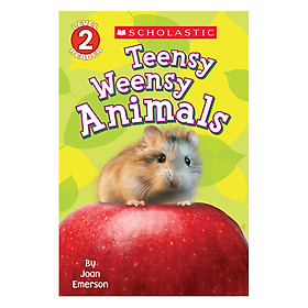 Scholasticastic Reader Level 2: Teensy Weensy Animals (PB)