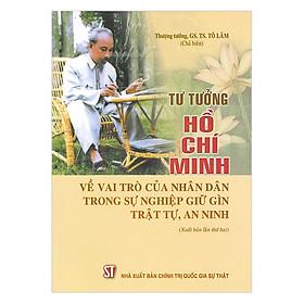 Tư Tưởng Hồ Chí Minh Về Vai Trò Của Nhân Dân Trong Sự Nghiệp Giữ Gìn Trật Tự, An Ninh