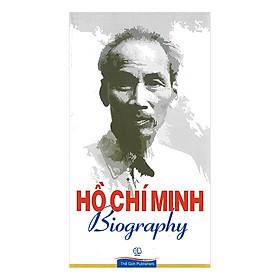 Hồ Chí Minh Biography (Tiểu Sử Hồ Chí Minh) (Tiếng Anh)