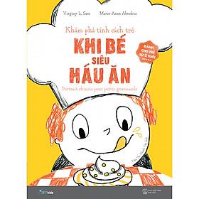 Trắc Nghiệm Tính Cách Trẻ Tập 3: Khi Bé Siêu Háu Ăn