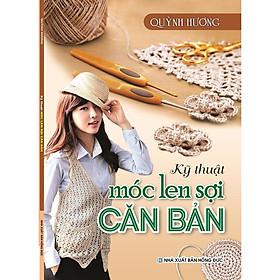 Sách - Kỹ Thuật Móc Len Sợi Cơ Bản (Quỳnh Hương)