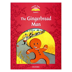 Classic Tales, Second Edition 2: The Gingerbread Man