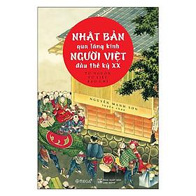 Nhật Bản Qua Lăng Kính Người Việt Đầu Thế Kỷ XX - Tặng Kèm Sổ Tay