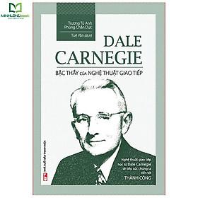 Sách: Dale Carnegie - Bậc Thầy Nghệ Thuật Giao Tiếp