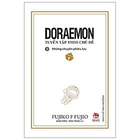 Doraemon - Tuyển Tập Theo Chủ Đề Tập 9: Những Chuyến Phiêu Lưu (Tái Bản 2019)