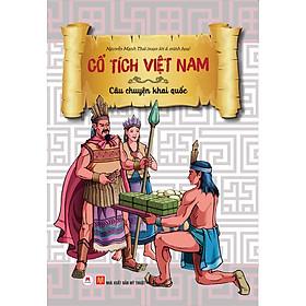 Cổ Tích Việt Nam - Câu Chuyện Khai Quốc (Tái Bản)