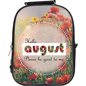 Balo Unisex In Hình Hello August, Please Be Good To Me - BLTE040
