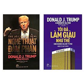 Combo 2 Cuốn Nổi Tiếng Của D.Trump: Tôi Đã Làm Giàu Như Thế + Nghệ Thuật Đàm Phán