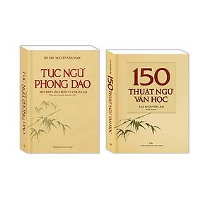 Combo Tục ngữ phong dao + 150 thuật ngữ văn học (bìa mềm)