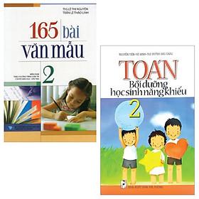 Combo Toán Bồi Dưỡng Học Sinh Năng Khiếu 2 + 165 Bài Văn Mẫu 2 (Bộ 2 Cuốn)