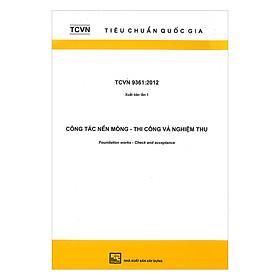TCVN 9361:2012 Công Tác Nền Móng - Thi Công Và Nghiệm Thu