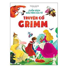 Hình ảnh Cuốn Sách Đầu Tiên Của Tớ - Truyện Cổ Grimm
