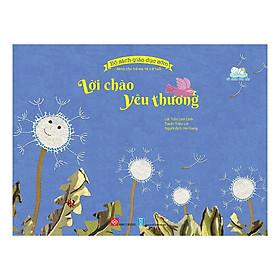 Bộ Sách Giáo Dục Sớm Dành Cho Trẻ Em Từ 2-8 Tuổi - Lời Chào Yêu Thương