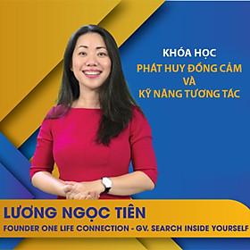 VietGrow Edu - Khóa Học Phát Huy Đồng Cảm Và Kỹ Năng Tương Tác - Giảng Viên Lương Ngọc Tiên [E-learning]