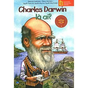 Bộ Sách Chân Dung Những Người Thay Đổi Thế Giới - Charles Darwin Là Ai? (Tái Bản) (Quà Tặng Card đánh dấu sách đặc biệt)