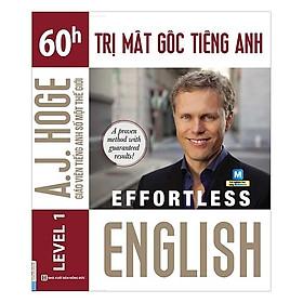 Effortless English – 60h Trị Mất Gốc Tiếng Anh (Tặng Bookmark PL)