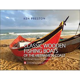 Classic Wooden Fishing Boats Of The Vietnamese Coast (Thuyền Cá Việt Nam)