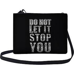 Túi Đeo Chéo Nữ In Hình Do Not Let It Stop You - TUTE109 (24 x 17 cm)