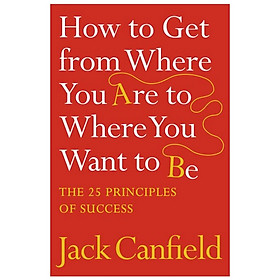 HOW TO GET FROM WHERE YOU ARE