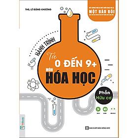 Hành Trình Từ 0 đến 9+ Môn Hóa học - Phần Hữu Cơ (Học kèm App TKBooks, tặng Ebook và Video, đề thi thử) (Tặng Bút Hoạt Hình Kute)