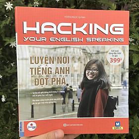 Sách - Hacking Your English Speaking - Luyện Nói Tiếng Anh Đột Phá - Học Kèm App Online