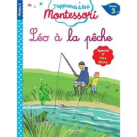 Sách tập đọc tiếng Pháp Montessori niveau 3 - Léo à la pêche