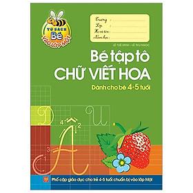 Tủ Sách Cho Bé Vào Lớp 1 - Bé Tập Tô Chữ Viết Hoa - Dành Cho Bé 4-5 Tuổi