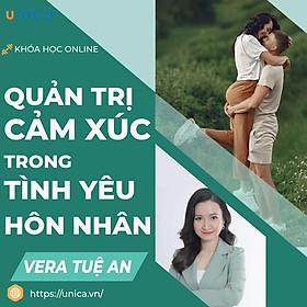 Khóa học GIA ĐÌNH- Quản trị cảm xúc trong tình yêu hôn nhân- UNICA.VN