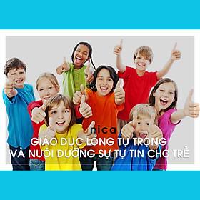 Unica - Khóa Học Giáo Dục Lòng Tự Trọng Và Tự Tin Cho Trẻ