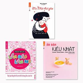 Combo 3 cuốn: Mẹ Nhật Thai Giáo + Lần đầu làm mẹ + Ăn dặm kiểu Nhật