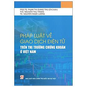 Pháp Luật Về Giao Dịch Điện Tử Trên Thị Trường Chứng Khoán Ở Việt Nam