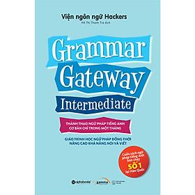 Grammar Gateway Intermediate - Cuốn Sách Ngữ Pháp Tiếng Anh Bán Chạy Số 1 Tại Hàn Quốc ( tặng kèm bookmark Sáng Tạo )