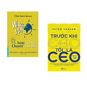 Combo 2 cuốn sách: Xoay Tư Duy Chuyển Cuộc Đời + Trước khi tôi là CEO