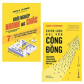 Combo 2 Cuốn Sách Giúp Bạn Kiến Tạo Tương Lai Thịnh Vượng: Khởi Nghiệp Nhanh Mà Chắc, Chiến Lược Gọi Vốn Cộng Đồng