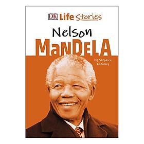 DK Life Stories Nelson Mandela - Life Stories (Hardback)