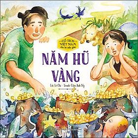 Cổ Tích Việt Nam Cho Bé Mẫu Giáo: Năm Hũ Vàng
