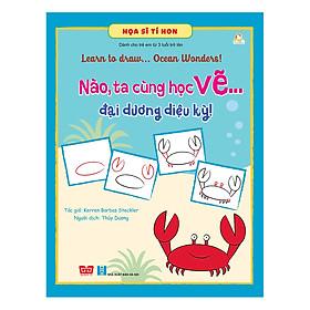 Họa Sĩ Tí Hon - Learn To Draw...  Ocean Wonders! - Nào, Ta Cùng Học Vẽ… Đại Dương Diệu Kỳ!